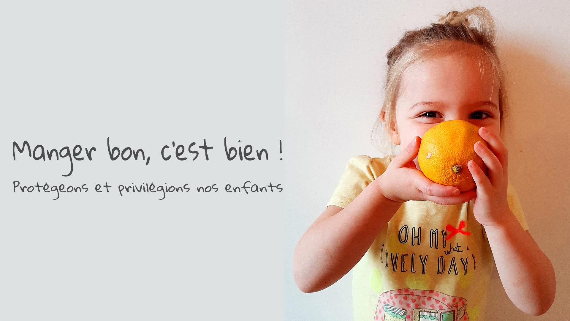Manger bon c'est bien ! Protégeons et privilégions nos enfants.
